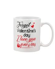 Forget Valentine's day Mug front