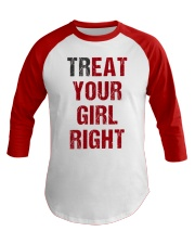 Treat Your Girl Right Baseball Tee front