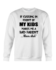 Cussing In Front Of My Kid Crewneck Sweatshirt thumbnail
