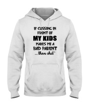 Cussing In Front Of My Kid Hooded Sweatshirt thumbnail