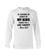 Cussing In Front Of My Kid Long Sleeve Tee thumbnail