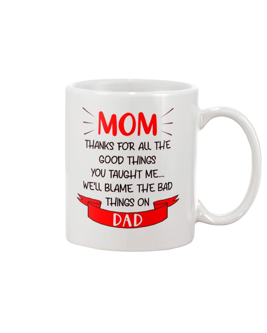 Blame Dad Bad Things Mug