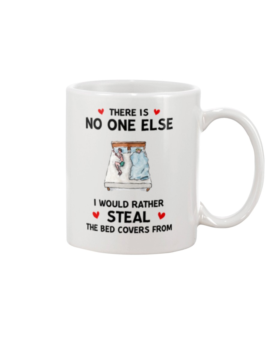 I Would Rather Steal The Bed Covers Mug