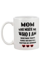 Mom You Made Me Who I Am Mug back