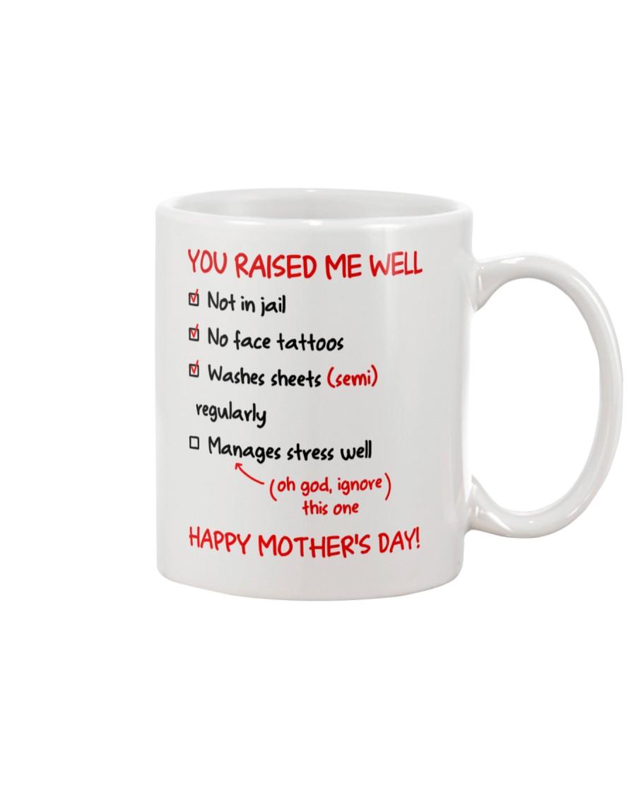 You Raised Me Well Mug