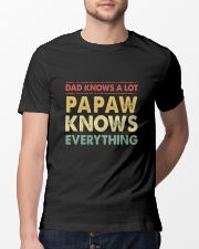 Dad Knows A Lot Papaw Knows Everything Classic T-Shirt lifestyle-mens-crewneck-front-13