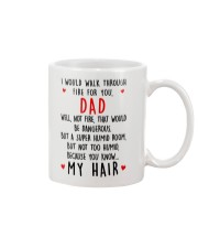 Walk Through Fire For Dad Mug front