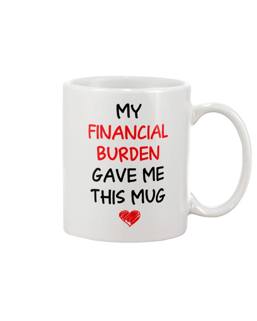 Financial Burden Gave Mug Mug