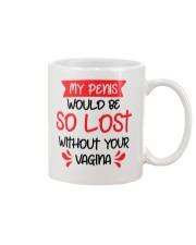 My Penis Would Be So Lost Mug front