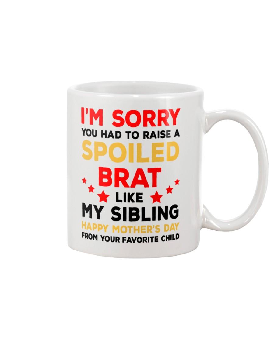 My Spoiled Brat Sibling Mug