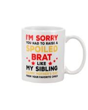 My Spoiled Brat Sibling Mug front