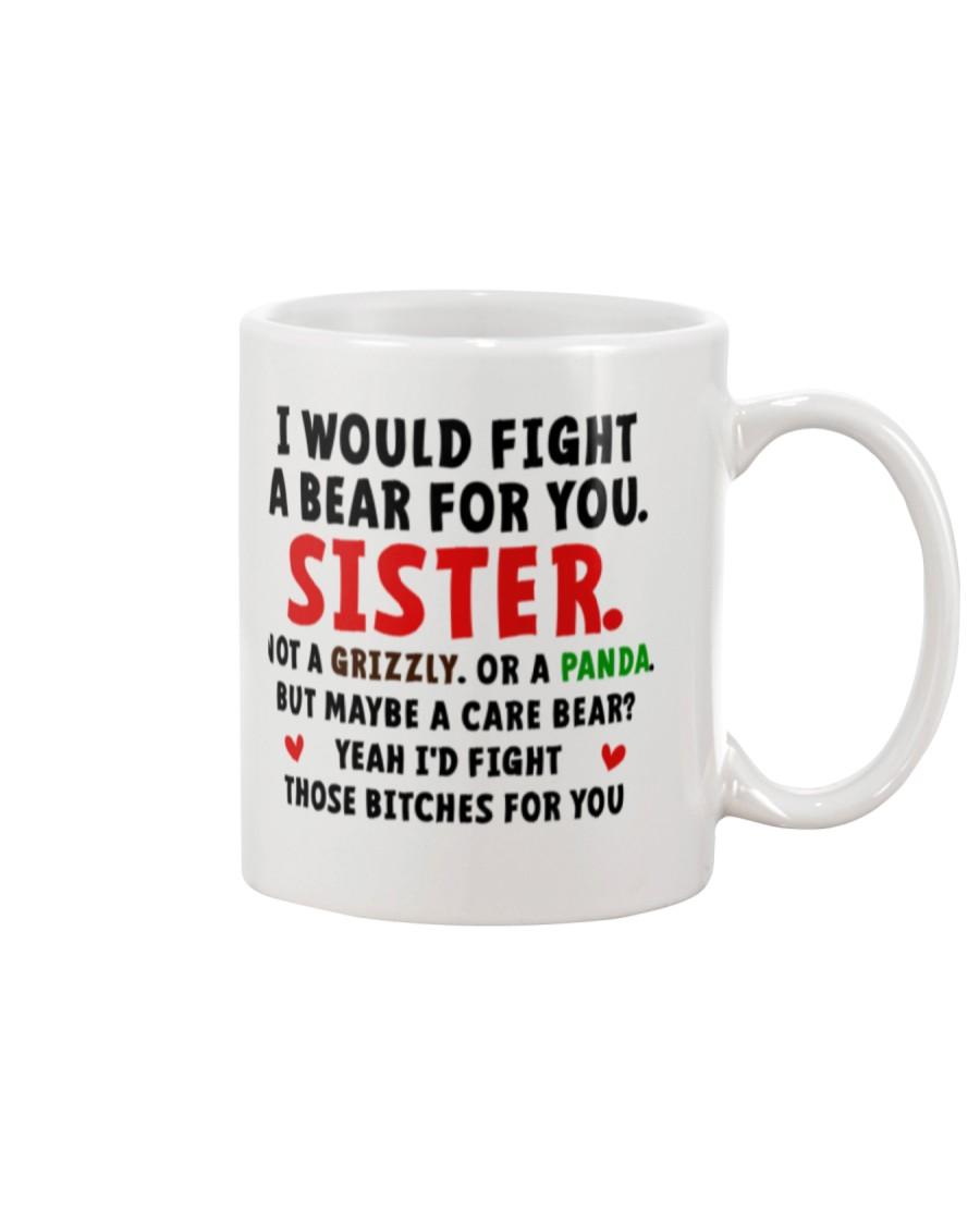 I Would Fight A Bear For You Sister Mug