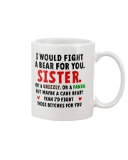I Would Fight A Bear For You Sister Mug front
