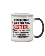 I Would Fight A Bear For You Sister Color Changing Mug thumbnail
