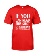 My Girlfriend Says You're Close Classic T-Shirt front