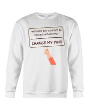 Change My Mind  Crewneck Sweatshirt thumbnail