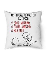 """In case No One Told You Today Indoor Pillow - 16"""" x 16"""" back"""