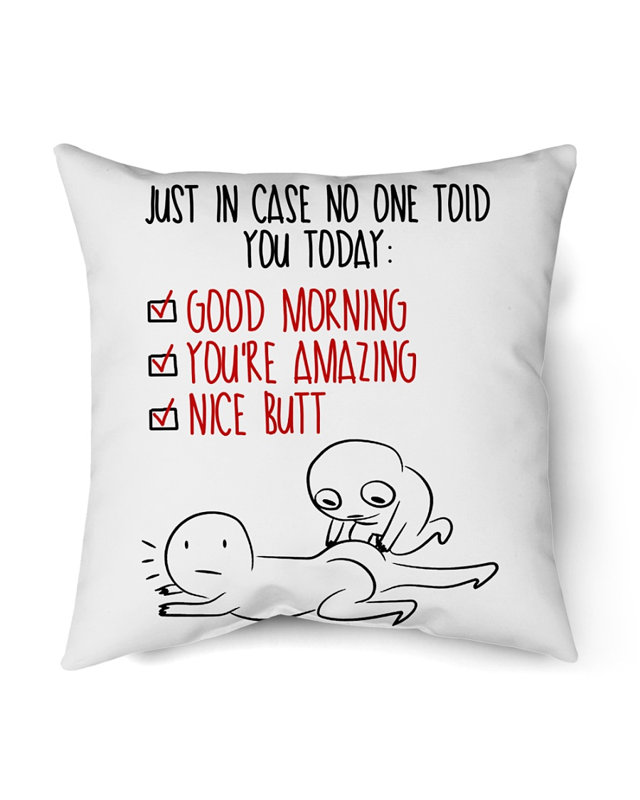 """In case No One Told You Today Indoor Pillow - 16"""" x 16"""""""