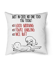"""In case No One Told You Today Indoor Pillow - 16"""" x 16"""" front"""