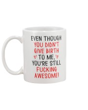 Even Though You Didn't Give Birth Mug back