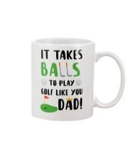 Takes Balls To Play Golf Like Dad Mug front