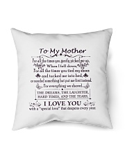 """To My Mother Indoor Pillow - 16"""" x 16"""" front"""