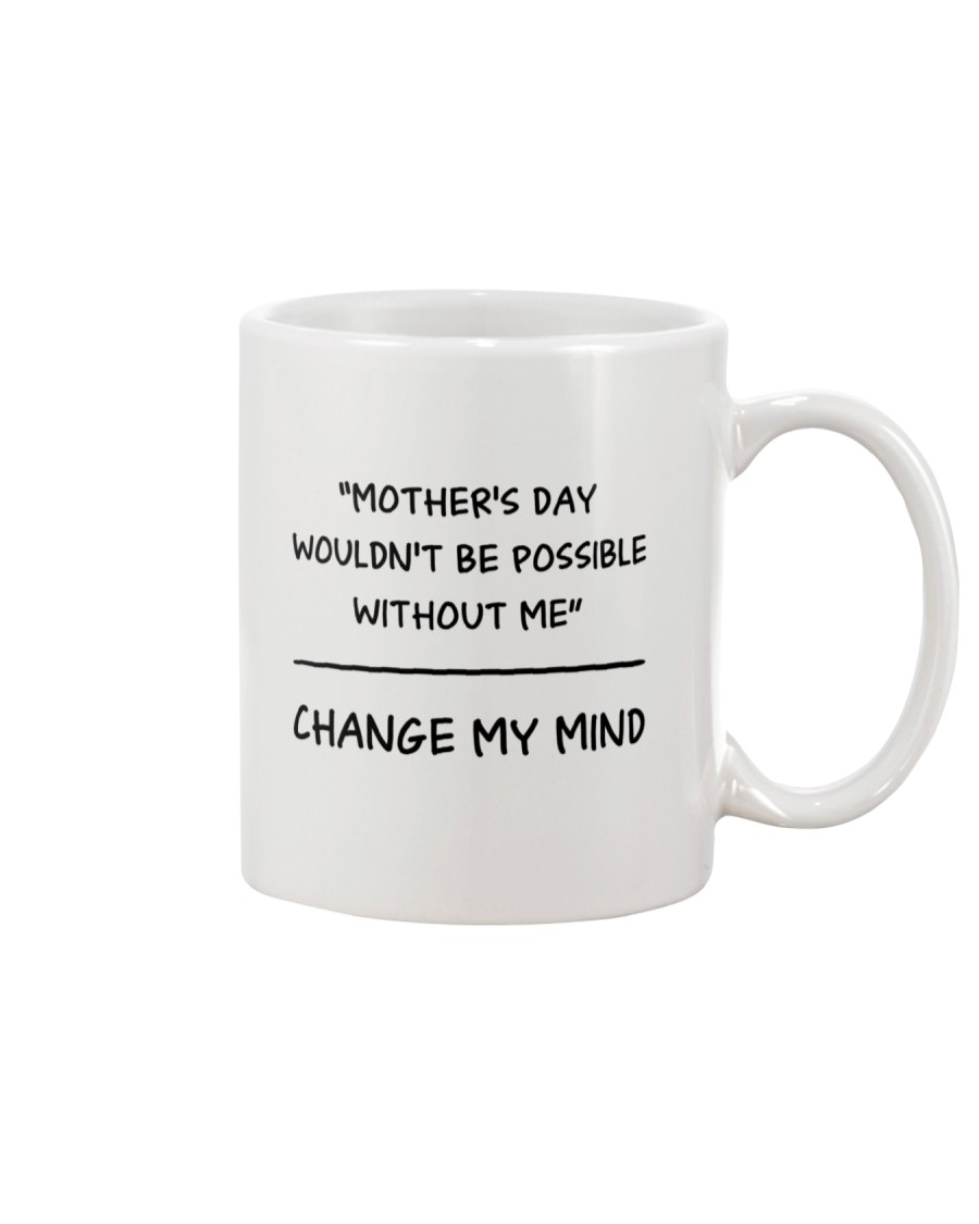 Change My Mind Mug