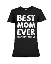 Best Mom Ever Keep Up Premium Fit Ladies Tee thumbnail