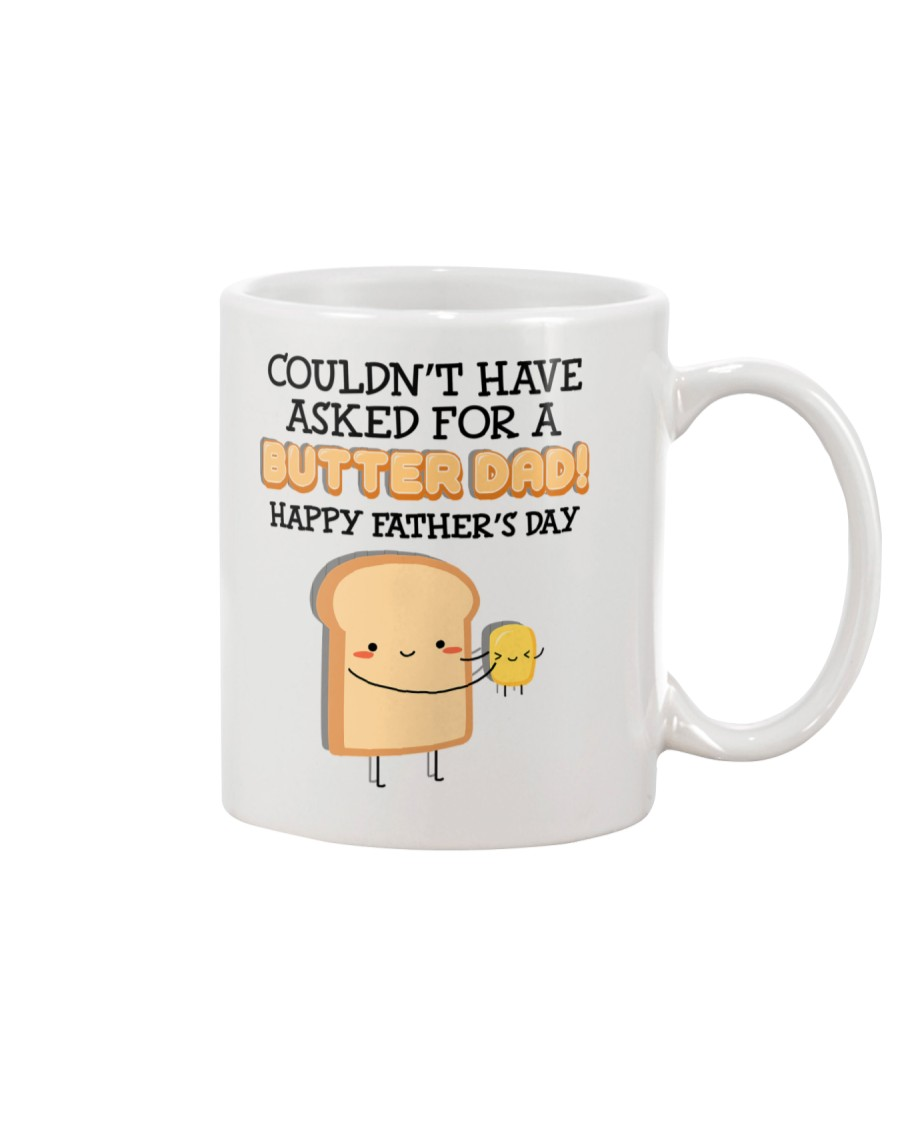 Ask For A Butter Dad Mug