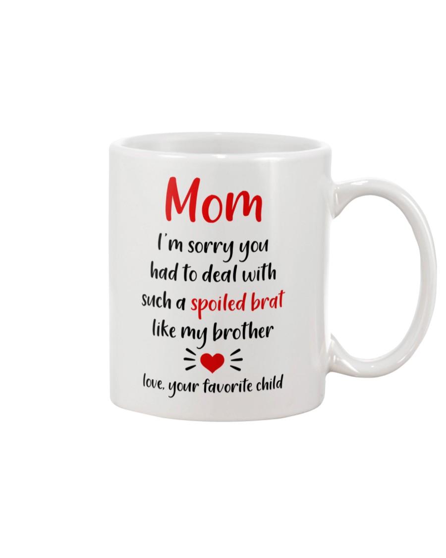 My Brother Spoil Brat Mug