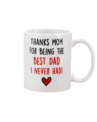 Mom Best Dad Never Had