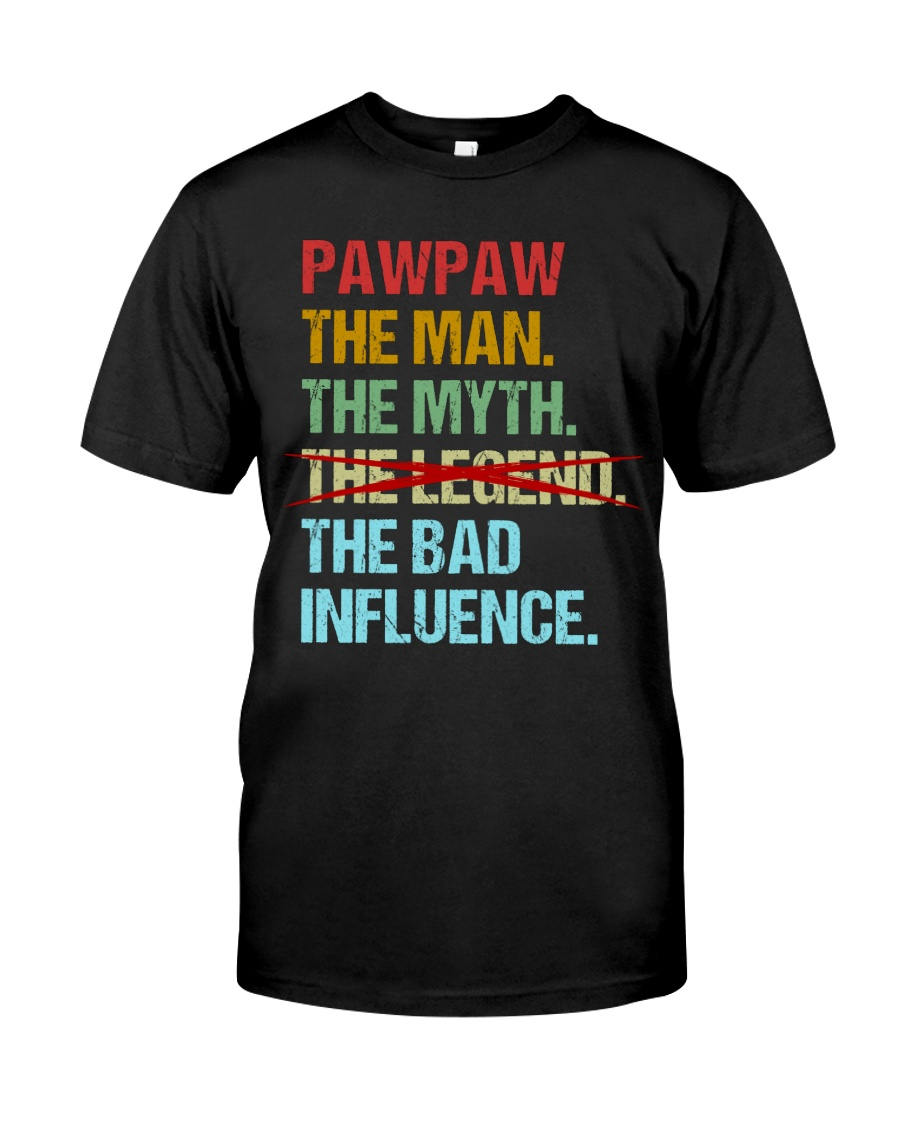 Pawpaw Legend Bad Influence Classic T-Shirt