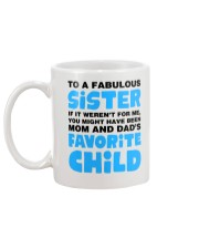 Sister Favorite Child  Mug back