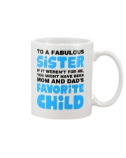 Sister Favorite Child  Mug front
