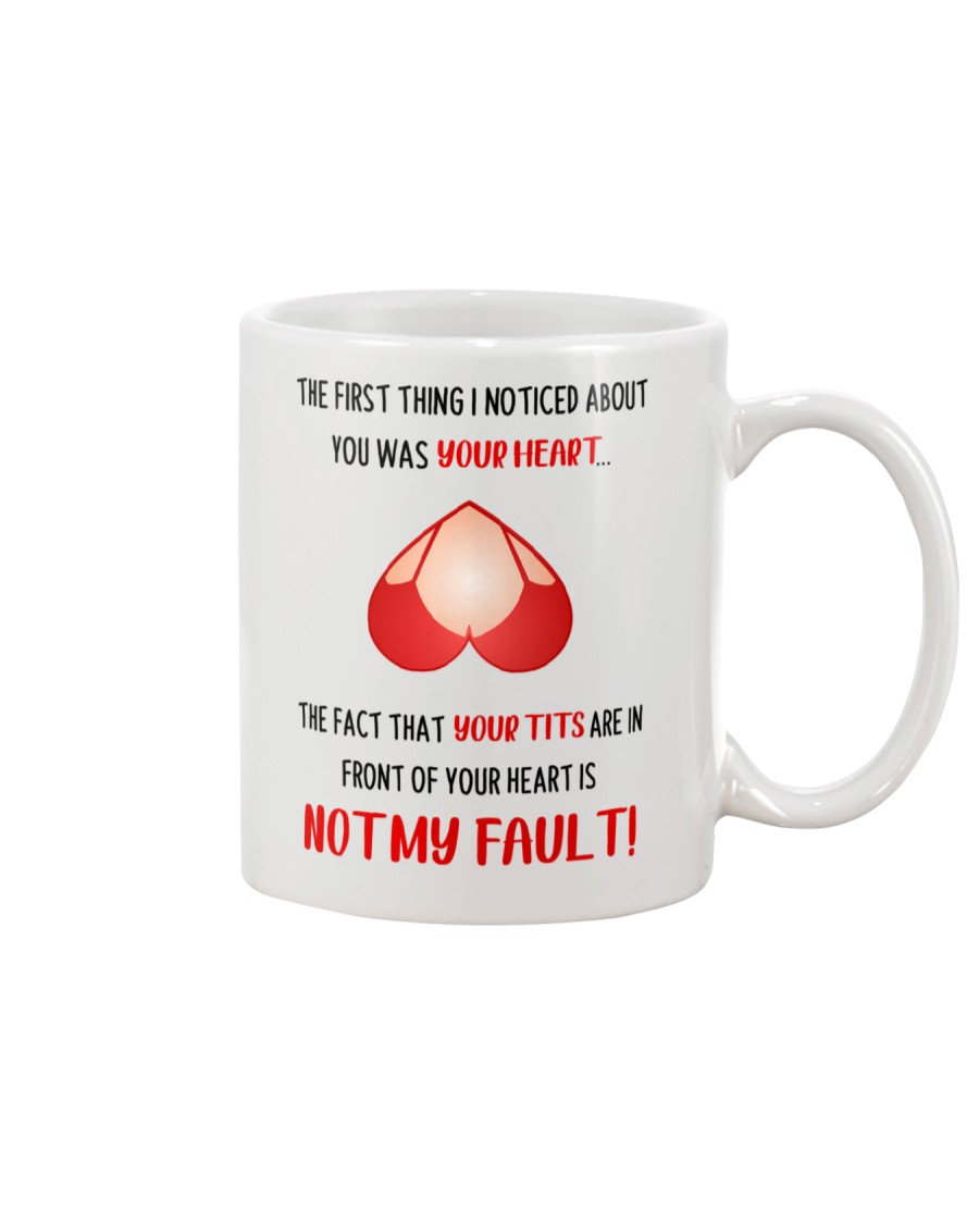 The First Thing I Noticed About You Mug