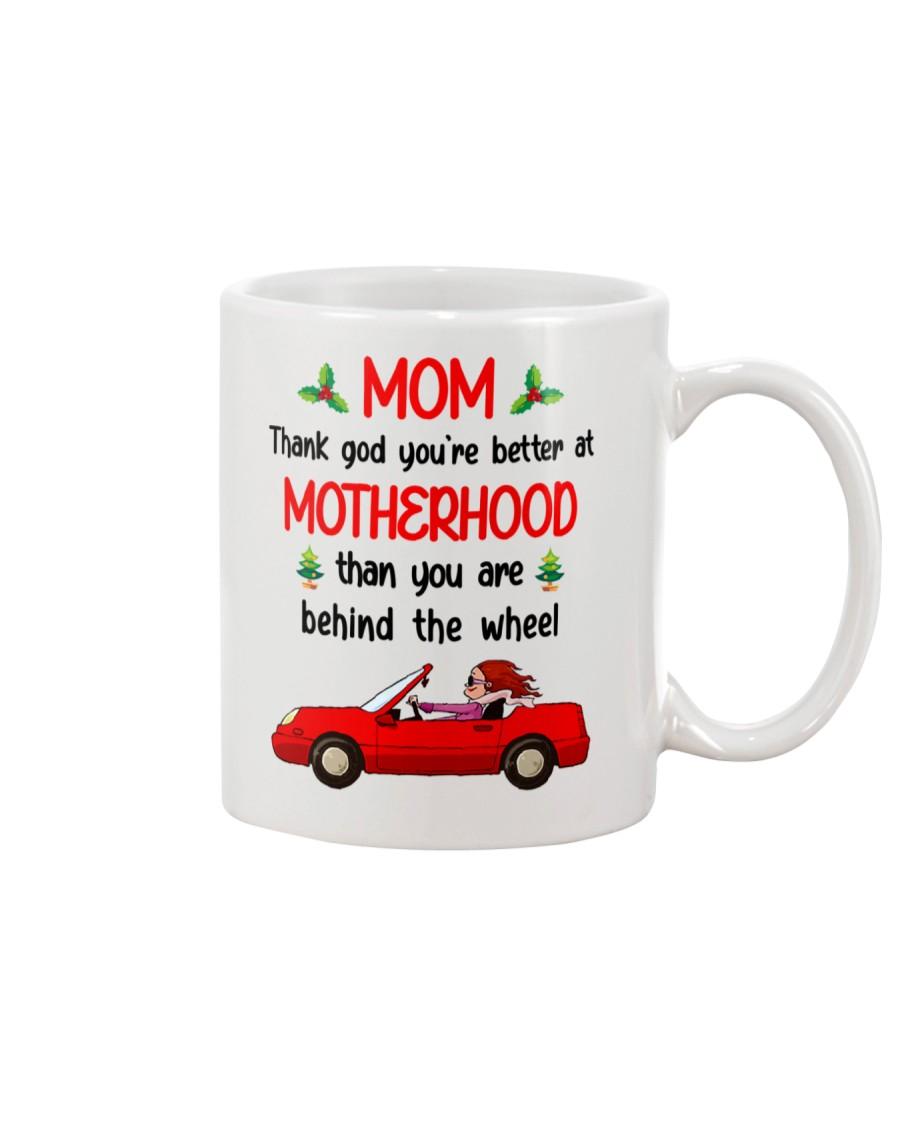 You're Better At Motherhood Mug