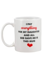 Pay Everything For My Daughter Mug back