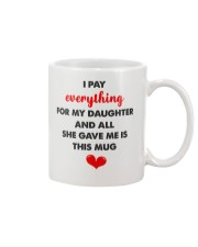 Pay Everything For My Daughter Mug front