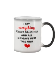 Pay Everything For My Daughter Color Changing Mug thumbnail