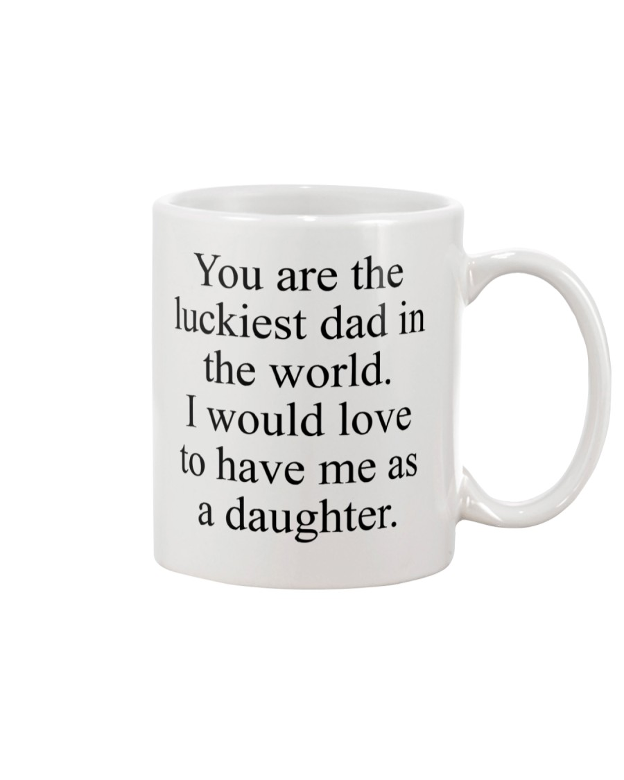 You Are The Luckiest Dad Mug