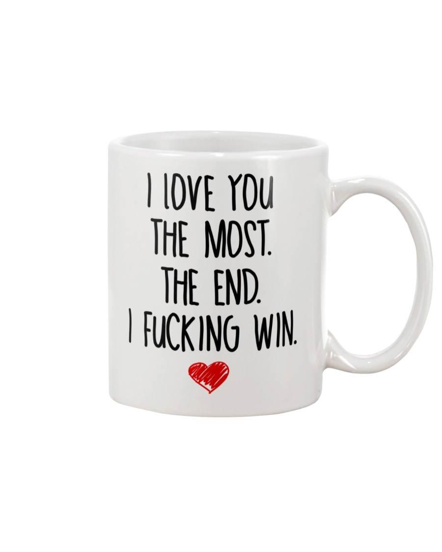Love You The Most The End Fucking Win Mug