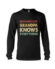 Dad Knows A Lot Grandpa Knows Everything Long Sleeve Tee thumbnail
