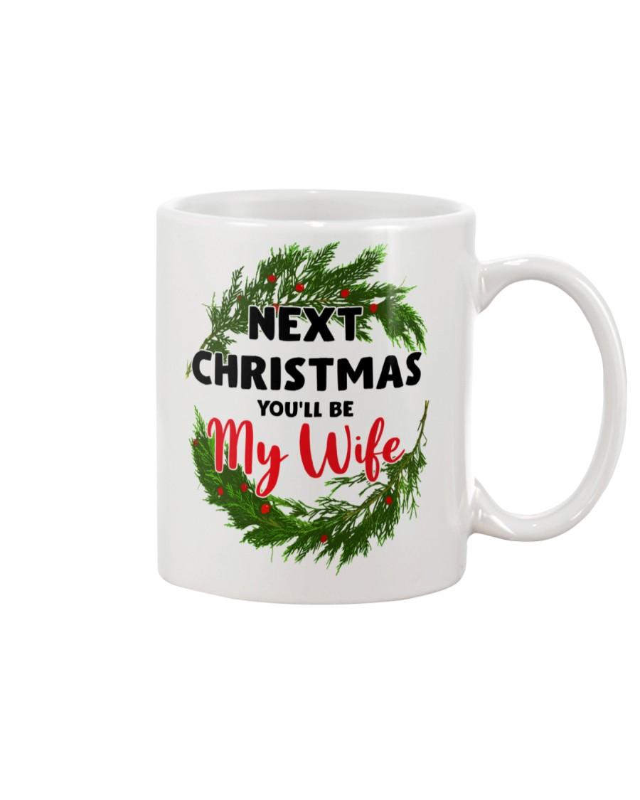 Next Christmas You'll Be My Wife Mug