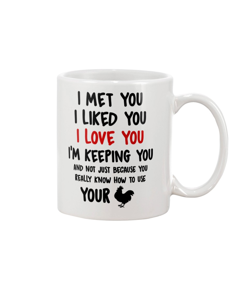 I Love You Because You Know How To Use Your Cock Mug
