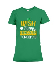 Irish Today Hungover Tomorrow Premium Fit Ladies Tee front