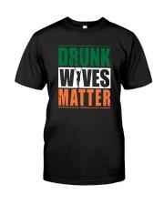 Drunk Wives Matter Classic T-Shirt front