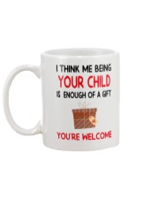 Being Your Child Is Enough Of A Gift Mug back