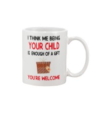 Being Your Child Is Enough Of A Gift Mug front