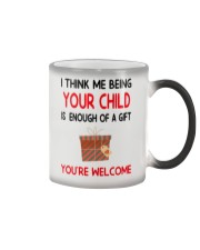 Being Your Child Is Enough Of A Gift Color Changing Mug thumbnail