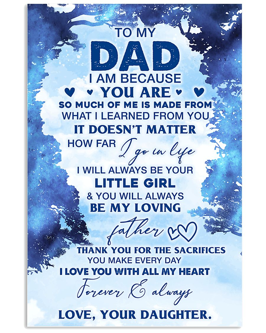 I Am Because You Are To Dad From Daughter 11x17 Poster